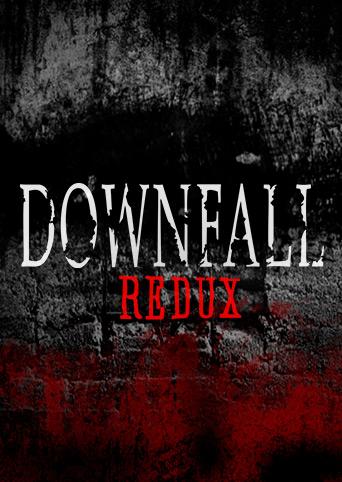 Downfall Redux
