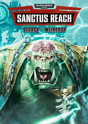 Warhammer 40,000 Sanctus Reach Legacy of the Weirdboy